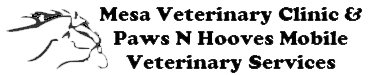 Mesa Veterinary Clinic & Paws N' Hooves Mobile Veterinary Services